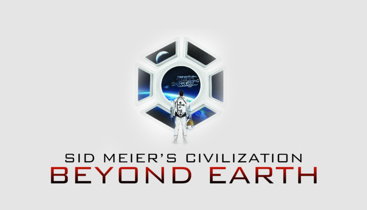 How To Fix Sid Meier's Civilization Beyond Earth Errors, Crashes, FullScreen Resolution